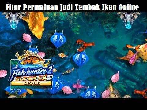 Fitur Permainan Judi Tembak Ikan Online